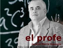 """""""EL PROFE"""" de Jean Pierre Dopagne. Dirección: Hugo Blandamuro"""