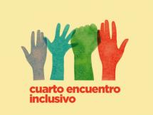 Cuarto Encuentro Inclusivo